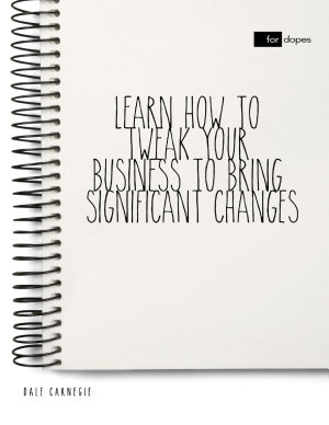 Learn How to Tweak Your Business to Bring Significant Changes