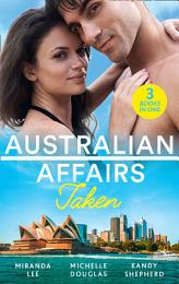 Australian Affairs: Taken: Taken Over by the Billionaire / An Unlikely Bride for the Billionaire / Hired by the Brooding Billionaire
