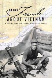 Being Frank About Vietnam: A Marine Platoon Commander's Experience