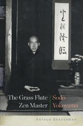 The Grass Flute Zen Master: Sodo Yokoyama