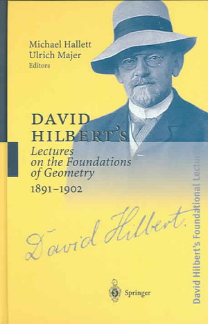 David Hilbert   s Lectures on the Foundations of Geometry 1891   1902