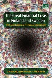 The Great Financial Crisis in Finland and Sweden: The Nordic Experience of Financial Liberalization