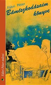 Bámészkodásaim könyve: Történetek