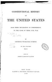 Constitutional History of the United States from Their Declaration of Independence to the Close of Their Civil War: Volume 2