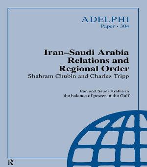 Iran Saudi Arabia Relations and Regional Order