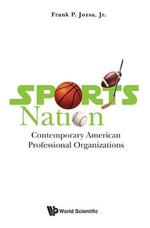 Sports Nation  Contemporary American Professional Organizations PDF