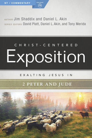 Exalting Jesus in 2 Peter  Jude PDF