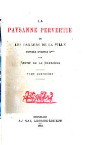 La paysanne pervertie: ou, Les dangers de la ville. Histoire d'Ursule R***, Volume4