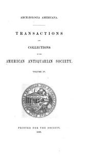 Transactions and Collections of the American Antiquarian Society: Volume 4