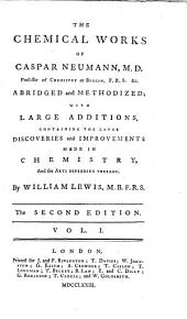 The Chemical Works of Caspar Neumann ..