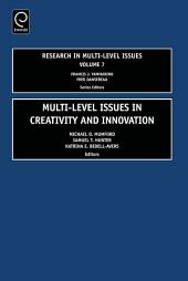 Multi Level Issues in Creativity and Innovation