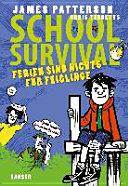 School Survival 04   Ferien sind nichts f  r Feiglinge PDF