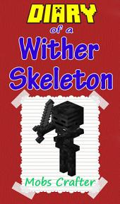 MINECRAFT: Diary Of A Minecraft Wither Skeleton: Unofficial Minecraft Book Minecraft, Minecraft Secrets, Minecraft Stories, Minecraft Books, Minecraft Comics, Minecraft Handbook
