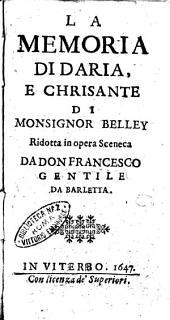 La memoria di Daria, e Chrisante di monsignor Belley ridotta in opera sceneca da don Francesco Gentile da Barletta