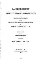 Jahresbericht über die Verwaltung des Medizinalwesens, die Krankenanstalten und die öffentlichen Gesundheitsverhältnisse der Stadt Frankfurt am Main: Band 18