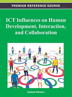 ICT Influences on Human Development  Interaction  and Collaboration