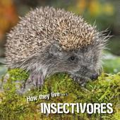 How they live... Insectivores: Learn All There Is to Know About These Animals!