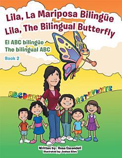 Lila  La Mariposa Biling  e  Lila  The Bilingual Butterfly El ABC biling  e The bilingual ABC