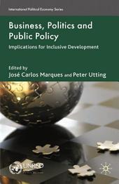 Business, Politics and Public Policy: Implications for Inclusive Development