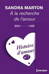A la recherche de l'amour - Histoire d'amour