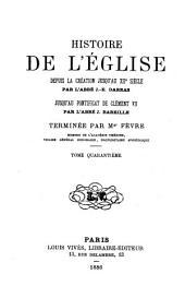 Histoire générale de l'Eglise depuis la création jusqu'à nos jours: Volume40