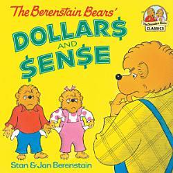 The Berenstain Bears  Dollars and Sense PDF