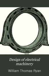 Design of electrical machinery: a manual for the use, primarily, of students in electrical engineering courses, Volume 3
