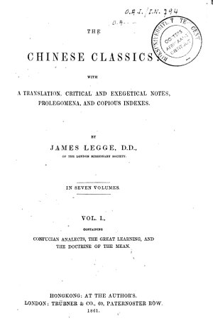 The Chinese Classics  Confucian analects   The great learning   The doctrine of the mean