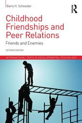 Childhood Friendships and Peer Relations: Friends and Enemies