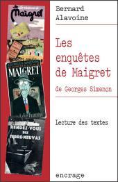 Les Enquêtes de Maigret, de Georges Simenon: Lecture des textes