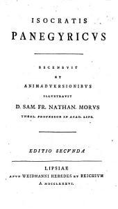 Isocratis Panegyricus, recens. et animadversionibus illustr. S.F.N. Morus
