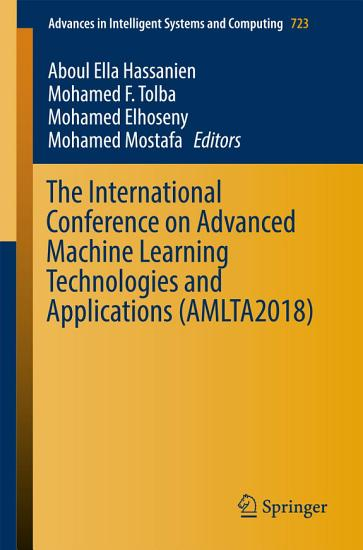 The International Conference on Advanced Machine Learning Technologies and Applications  AMLTA2018  PDF