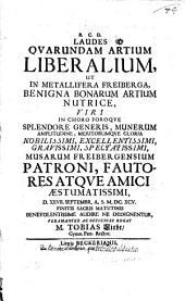 Laudes quarundam artium liberalium ut ... Viri ... nobilissimi d. 27. Sept. benevolentissime audire ne dedignentur, ... rogat Tobias Liebe