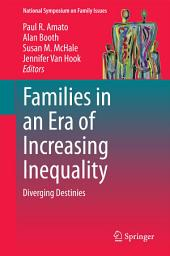 Families in an Era of Increasing Inequality: Diverging Destinies