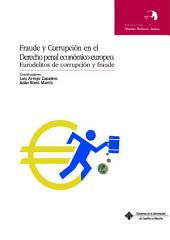 Fraude y corrupción en el Derecho penal económico europeo: eurodelitos de corrupción y fraude
