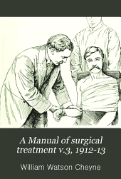 A Manual of surgical treatment: Volume 3