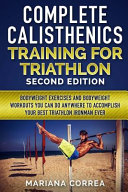 Complete Calisthenics Training for Triathlon Second Edition PDF