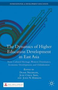 The Dynamics of Higher Education Development in East Asia PDF