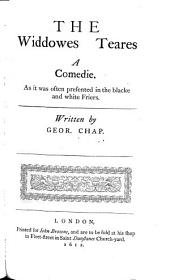 The Comedies and Tragedies of George Chapman: Widdowes teares. Masque of the Middle Temple, and Lincolns Inne. Tragedy of Cæsar and Pompey. Tragedy of Alphonsus, emperor of Germany. Revenge for honour. Notes