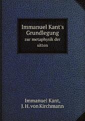 Immanuel Kant's Grundlegung