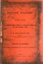 The British soldier: an anecdotal history of the British army: Volume 1