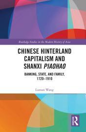 Chinese Hinterland Capitalism and Shanxi Piaohao PDF