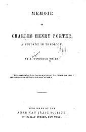 Memoir of Charles Henry Porter, a student in theology