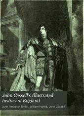 John Cassell's Illustrated History of England: Volume 7