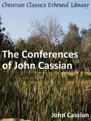 The Conferences Of John Cassian Book PDF