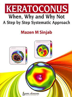 Keratoconus: When, Why and Why Not: A Step by Step Systematic Approach