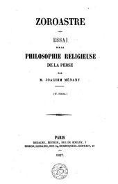 Zoroastre: essai sur la philosophie religieuse de la Perse