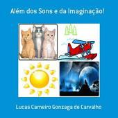 Além Dos Sons E Da Imaginação!