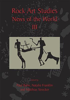 Rock Art Studies   News of the World Volume 3