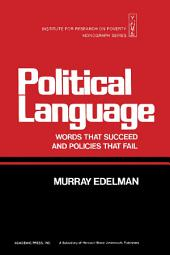 Political Language: Words That Succeed and Policies That Fail
